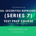 Series 7: General Securities Representative Test Prep Course